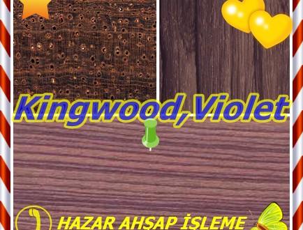 Kingwood,Violet Ağaç, Violetta, (Dalbergia cearensis)Bois Menekşe,Miolo-de-zenci,  Pau-violeta